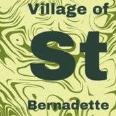Village of St Bernadette von Various Artists