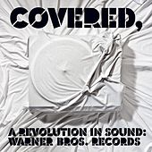 Covered, A Revolution In Sound: Warner Bros. Records de Various Artists