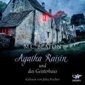 Agatha Raisin und das Geisterhaus von M. C. Beaton