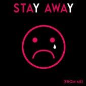 Stay Away (From Me) de Shady Fat Kats