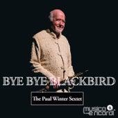 Bye Bye Blackbird by Paul Winter Sextet