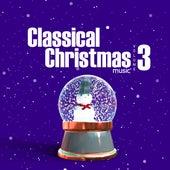 Classical Christmas Music Volume 3 by Christmas Music
