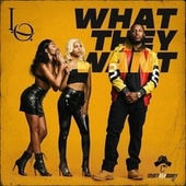 What They Want by L.O.