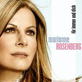 Für immer und Dich von Marianne Rosenberg