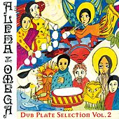 Dub-Plate Selection Vol 2 by Alpha & Omega