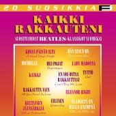20 Suosikkia / Kaikki rakkauteni / Suosituimmat Beatles-klassikot suomeksi von Various Artists
