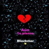 Aún te pienso by Black Star