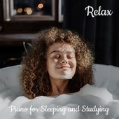 Relax: Piano for Sleeping and Studying by Various Artists