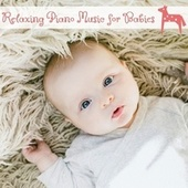 Relaxing Piano Music for Babies by Various Artists