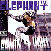 Comin' 4 You! von Elephant Man