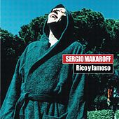 Rico Y Famoso de Sergio Makaroff