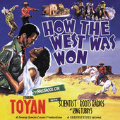 How The West Was Won by Toyan