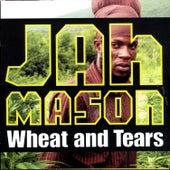 Wheat & Tears by Jah Mason