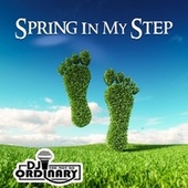 Spring in My Step by DJ the Not so Ordinary