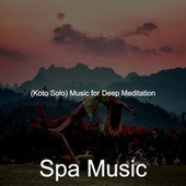 (Koto Solo) Music for Deep Meditation by Spa Music (1)
