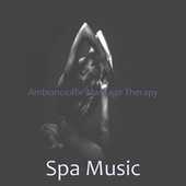 Ambiance for Massage Therapy by Spa Music (1)