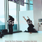 Music for Pure Massage - Paradise Like Koto by Spa Music (1)