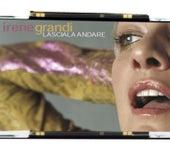 Lasciala andare di Irene Grandi