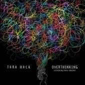 Overthinking de Tara Hack