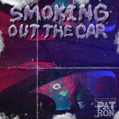 Smoking out the Car von Patron