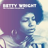 The Platinum Collection de Betty Wright