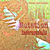 Mutation (Instrumentals) by Tetrahedroseph