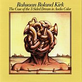The Case Of The 3 Sided Dream In Audio Color by Rahsaan Roland Kirk