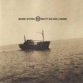 60 Watt Silver Lining (Remastered) by Mark Eitzel
