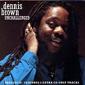 Unchallenged de Dennis Brown