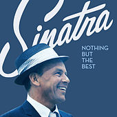 Nothing But The Best [The Frank Sinatra Collection] by Frank Sinatra
