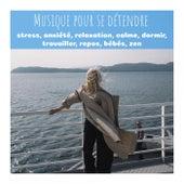 Musique pour se détendre, stress, anxiété, relaxation, calme, dormir, travailler, repos, bébés, zen by Various Artists