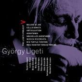 Ligeti : Project Vol.5 - Ballad & Dance, Cello Sonata, Artikulation, Aventures, Nouvelles Aventures, Musica Ricercata, Big Turtle Fanfare & Régi magyar társas táncok de Ligeti Project