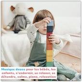 Musique douce pour les bébés, les enfants, s'endormir, se relaxer, se détendre, calme, piano, relaxation von Various Artists