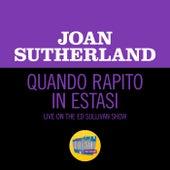 Quando Rapito In Estasi (Live On The Ed Sullivan Show, August 18, 1963) fra Dame Joan Sutherland