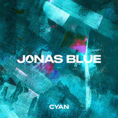 Cyan by Jonas Blue