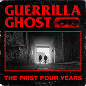 The First Four Years de Guerrilla Ghost