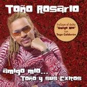 Amigo Mio... Toño y sus exitos by Toño Rosario