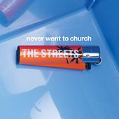 Never Went To Church von The Streets