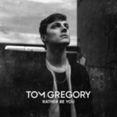 Rather Be You von Tom Gregory