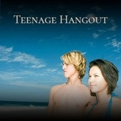 Teenage Hangout by Various Artists