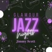 Glamour Jazz Nights with Jimmy Scott von Jimmy Scott