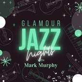 Glamour Jazz Nights with Mark Murphy by Mark Murphy