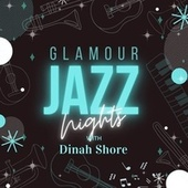 Glamour Jazz Nights with Dinah Shore von Dinah Shore
