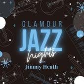 Glamour Jazz Nights with Jimmy Heath von Jimmy Heath