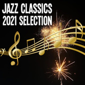 Jazz Classics 2021 Selection by Various Artists