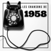 Les Chansons de 1958 by Various Artists