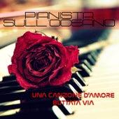 Una canzone d'amore buttata via di Pianista sull'Oceano