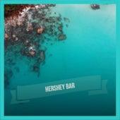 Hershey Bar von Various Artists