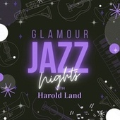 Glamour Jazz Nights with Harold Land by Harold Land