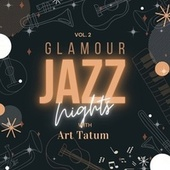 Glamour Jazz Nights with Art Tatum, Vol. 2 by Art Tatum